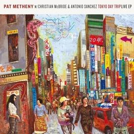 Pat Metheny альбом Tokyo Day Trip - Live EP
