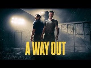A Way Out! Первый взгляд! Совместный побег из тюрьмы от создателей A Tale of Two Sons! ч.2