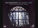 7 Glory to God in the Highest Rachmaninov Vespers Estonian Philharmonic Chamber Choir