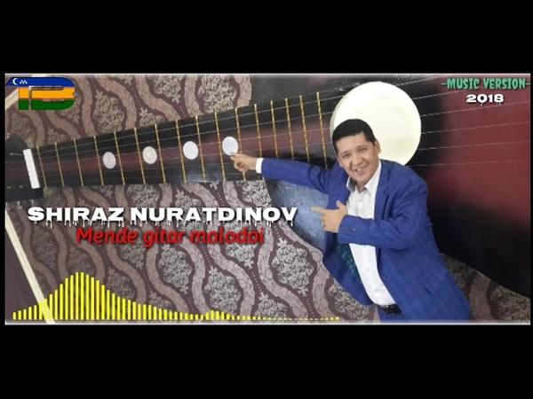 Shiraz Nuratdinov_Mende gitar molodoi (music version)