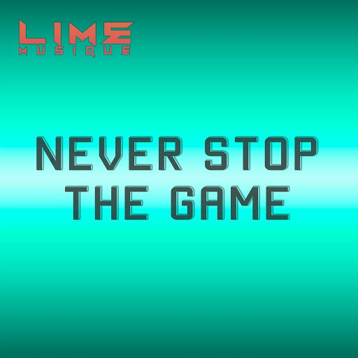Lime альбом Never Stop The Game (Ремастеред)