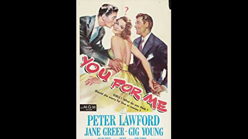 You for Me (1952) Peter Lawford, Jane Greer, Gig Young