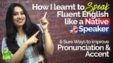 How to speak Fluent English like a Native Speaker English Pronunciation &amp Accent Training