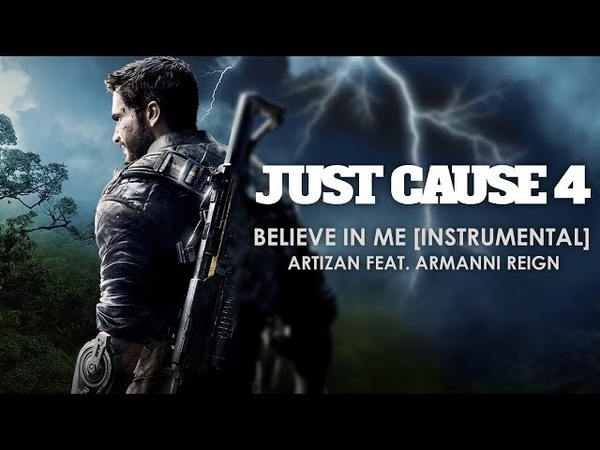 Believe In Me(Instrumental) - Artizan feat. Armanni Reign (Just Cause 4 E3 Trailer Song Music)