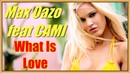 Max Oazo feat CAMI What Is Love ★ The Distance Igi ♫ Up Music Remix ★ Haddaway Cover