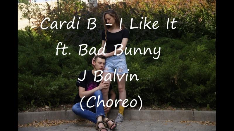 Cardi B - I Like It ft. Bad Bunny J Balvin (Choreo)