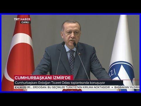 Cumhurbaşkanı Erdoğanın İzmir Ticaret Odası Meclis Toplantısı Konuşması 28.4.2018