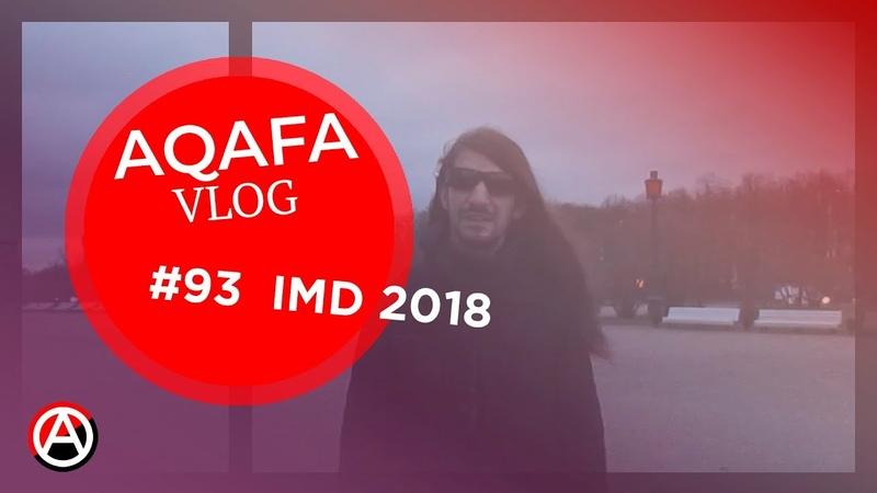AQAFA Vlog 93 IMD 2018