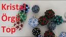 Kristal örgü top nasıl yapılır DIY