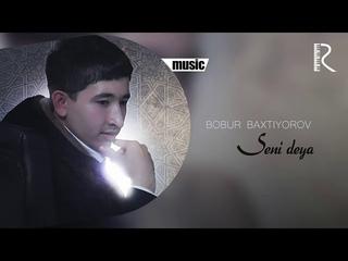 Bobur Baxtiyorov - Seni deya(Zohid Ummon)