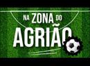 Direta odeia o povo: ministro de Bolsonaro ataca o futebol - Na Zona do Agrião nº39 - 17/3/19