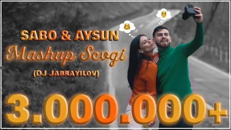 Sabo Aysun Mashup Sevgi Azeri Turkish DJ Jabrayilov 2019