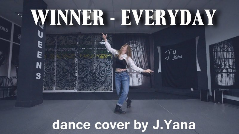 WINNER 위너 - 'EVERYDAY' / dance cover by J.Yana (short ver.)