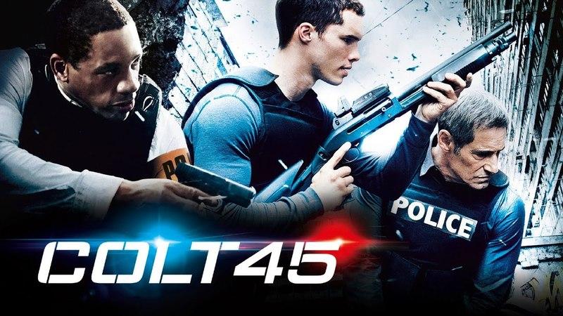Кольт 45 Colt 45 (2014) Захватывающий криминальный боевик