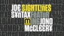 Joe Syntax (feat Jono McCleery) - Sightlines - FULL LENGTH HD