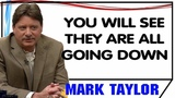 Mark Taylor December 27 2018 YOU WILL SEE THEY ARE ALL GOING DOWN Mark Taylor Update 12 27 2018