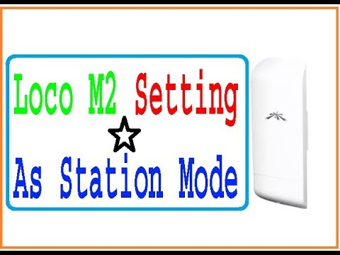 How to configure loco m2 as station mode urduhindi