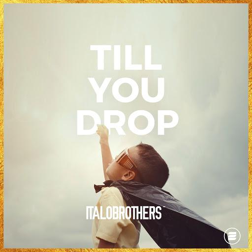 Italobrothers альбом Till You Drop