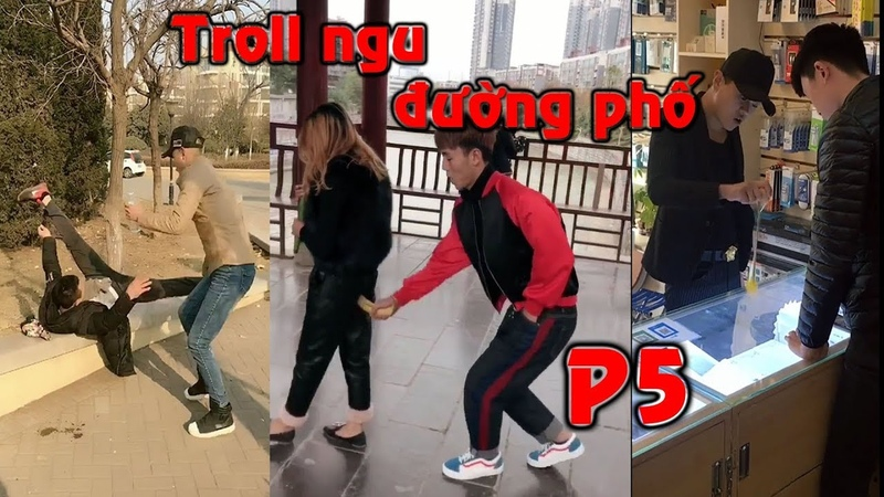 Troll ngu đường phố - Cười toác mỏ p5 [ Chinese - Style prank ]