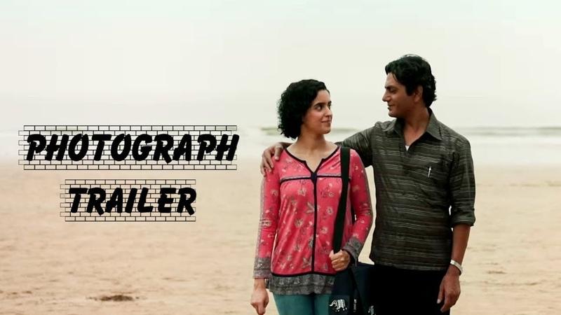 Photograph Trailer Nawazuddin Siddiqui Sanya Malhotra Ritesh Batra 15 March 2019