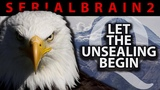 SerialBrain2 - Let the unsealing begin. Let the DECLAS begin.
