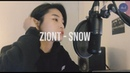 [COVER] ❄️ZionT(자이언티) - Snow(눈)❄️ by chadi
