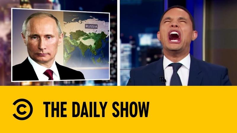 Putin's Security Team Causes GPS To Go Wild The Daily Show with Trevor Noah