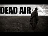 S.T.A.L.K.E.R. DEAD AIR.