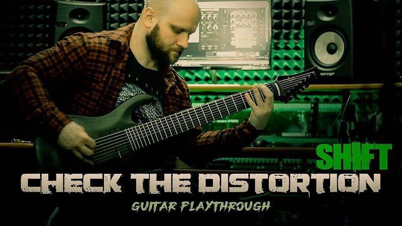 Check the Disrortion SHIFT Guitar Playthrough Nu Metalcore Djent 2019