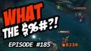 WTF Moments Episode 185 League of Legends