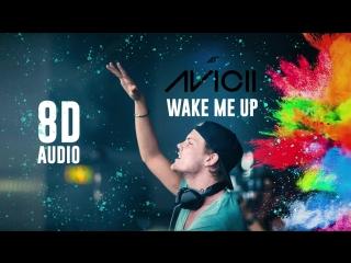 Avicii - Wake Me Up ¦ 8D Audio