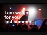 I Am Waiting For You Last Summer @ ГЛАВCLUB