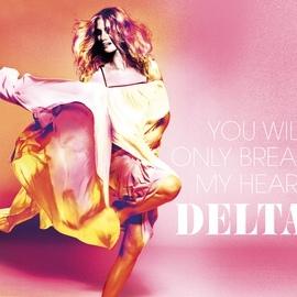 Delta Goodrem альбом You Will Only Break My Heart