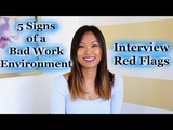 5 Signs of a Bad Work Environment - Interview Red Flags