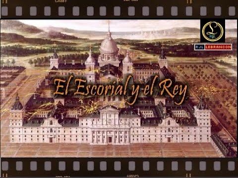 Documental El Escorial y el Rey (completo)