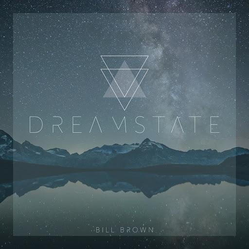 Bill Brown альбом Dreamstate