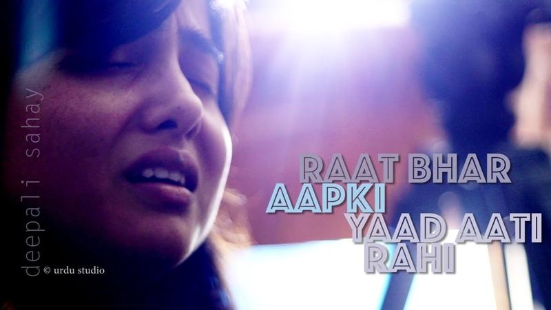 Raat Bhar Aapki Yaad Makhdoom Mohiuddin Deepali Sahay in Urdu Studio with Manish Gupta