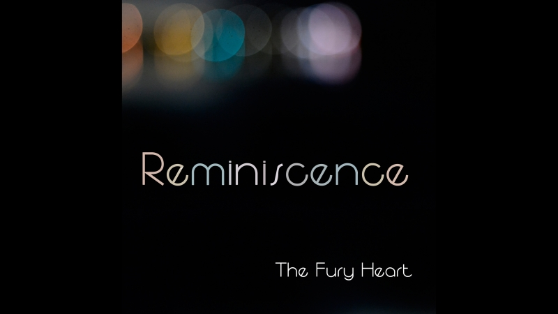 The Fury Heart - Reminiscence