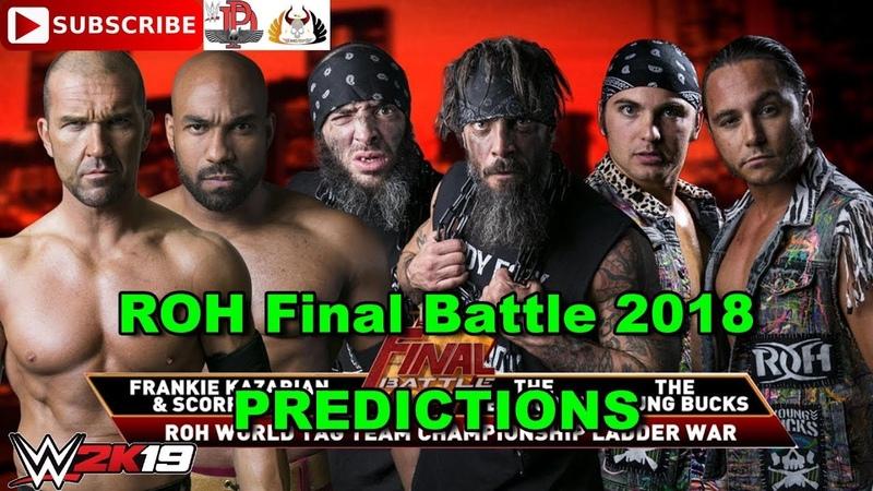 ROH FINAL BATTLE 2018 ROH WORLD TAG TEAM TITLES SCU vs YOUNG BUCKS vs BRISCOES Predictions