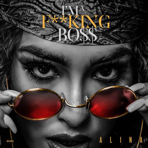 Алина альбом I'm a Fucking Boss