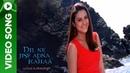 Jane Bahara Video Song Dil Ne Jise Apna Kahaa Salman Khan Preity Zinta