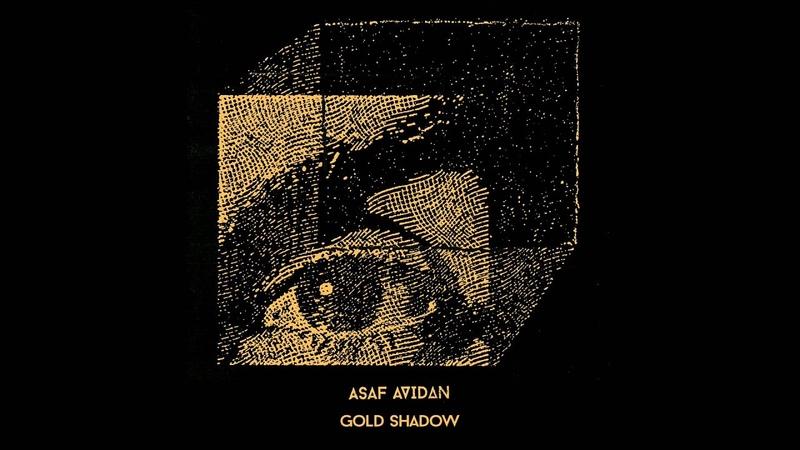 Asaf Avidan Gold Shadow