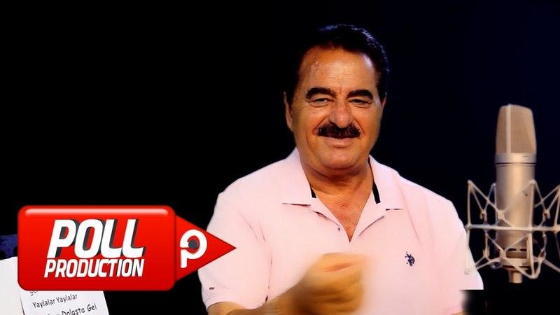 İbrahim Tatlıses - Yaylalar - (Official Video)