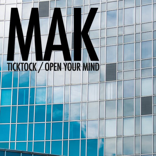 MAK альбом Ticktock / Open Your Mind