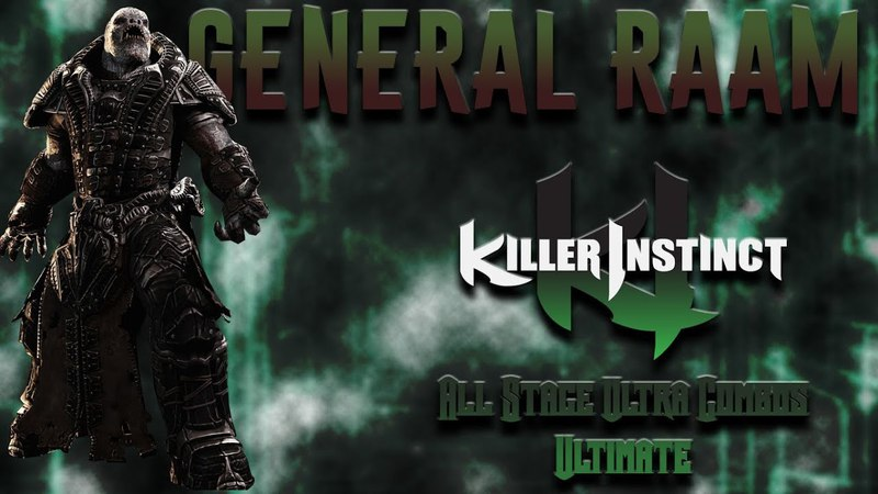 Killer Instinct - General Raam - All Stage Ultra Combo