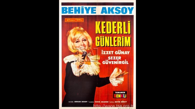 Kederli Günlerim (1967) - Behiye Aksoy _ İzzet Günay