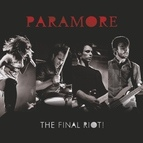 Paramore альбом The Final RIOT!