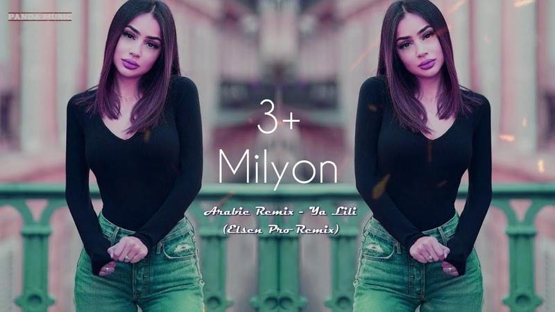 Arabic Remix - Ya Lili 2 (ELSEN PRO EDIT)