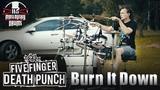 Five Finger Death Punch - Burn It Down (A. Maslovsky drum cover)