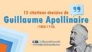15 citations choisies de Guillaume Apollinaire